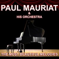 Paul Mauriat and his Orchestra : The Most Beautiful Melodies — Paul Mauriat And His Orchestra