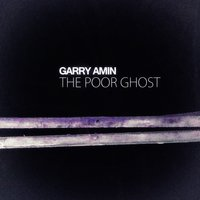 The Poor Ghost — Garry Amin