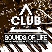 Sounds Of Life - Progressive House Collection, Vol. 20 — сборник