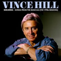 Edelweiss: Songs from the Musicals (The 1990s Sessions) — Vince Hill