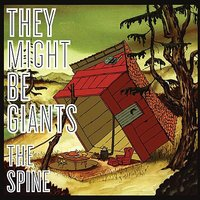 The Spine — They Might Be Giants