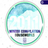 House Works Compilation Winter 2011 — сборник