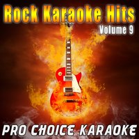 Rock Karaoke Hits, Vol. 9 — Pro Choice Karaoke
