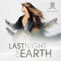 Last Night on Earth — Jessi Malay
