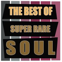 The Best of Super Rare Soul — сборник