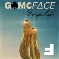 Traplife — Gameface