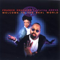 Welcome To The Real World — Frankie Knuckles, Adeva