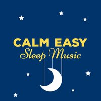 Calm Easy Sleep Music — Easy Sleep Music