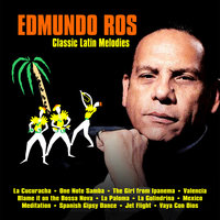 Classic Latin Melodies — Edmundo Ros and His Orchestra