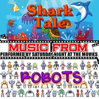 Music From: Shark Tale & Robots — Saturday Night at the Movies