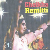 Cheikha Remitti, Vol. 1 — Cheikha Remitti