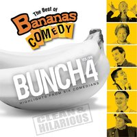 The Best Of Bananas Comedy: Bunch Volume 4 — Bananas Comedy