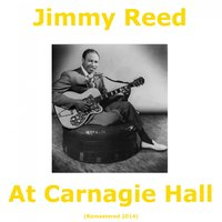 Jimmy Reed At Carnegie Hall — Jimmy Reed