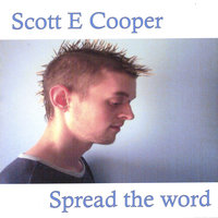 Spread The Word — Scott E Cooper