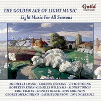 The Golden Age of Light Music: Light Music for All Seasons — Michael Legrand, Gordon Jenkins, Michel Legrand Orchestra, London Promenade Orchestra, Leroy Anderson, Ирвинг Берлин