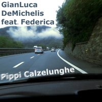 Pippi Calzelunghe (feat. Federica) — Federica, GianLuca DeMichelis