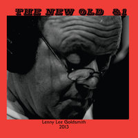 The New Old & 1 — Lenny Lee Goldsmith