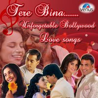 Tere Bina - Unforgettable Bollywood Love Songs — сборник