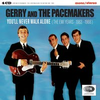 You'll Never Walk Alone (The EMI Years 1963-1966) — Gerry & The Pacemakers