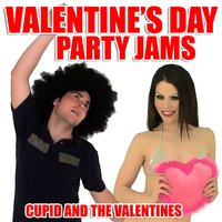 Valentine's Day Party Jams — Cupid and The Valentines
