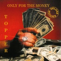 Only for the Money-Deluxe Edition — Topper/Voices Of Rock