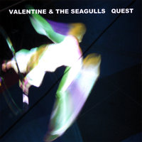 Quest — Valentine & The Seagulls