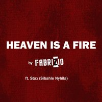 Heaven Is a Fire (feat. Stax Sibahle Nyhila) — Fabrizio