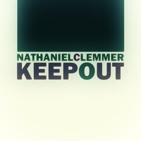 Keep Out — Nathaniel Clemmer