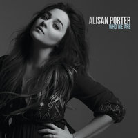 Who We Are — Alisan Porter