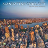 Manhattan Chill Out - The Club Party Collection — сборник