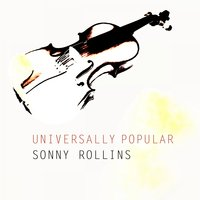Universally Popular — Sonny Rollins