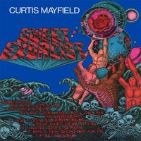 Sweet Exorcist — Curtis Mayfield