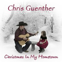 Christmas in My Hometown — Chris Guenther