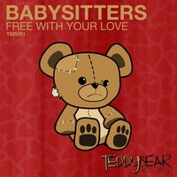 Free With Your Love — Babysitters