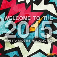 Welcome to 2015 - House & Progressive Collection — сборник