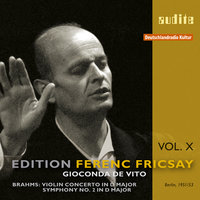 Edition Ferenc Fricsay (X) – J. Brahms: Violin Concerto & Symphony No. 2 — RIAS-Symphonie-Orchester & Ferenc Fricsay, Ferenc Fricsay, Gioconda De Vito, RIAS-Symphonie-Orchester, Иоганнес Брамс