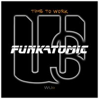 Time to Work — Funkatomic, Caccini, Funkatomic, Claudio Caccini