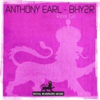 Real Girl — Bhy2R, Anthony Earl