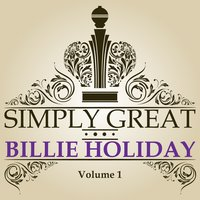 Simply Great, Vol. 1 — Billie Holiday, Irving Berlin