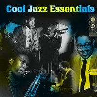Cool Jazz Essentials — сборник