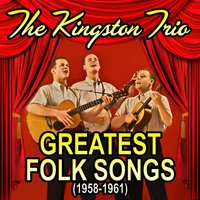 Greatest Folk Songs (1958-1961) — The Kingston Trio