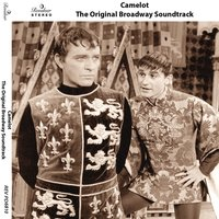 Camelot: The Original Broadway Soundtrack — Фредерик Лоу
