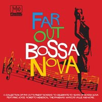 Far Out Bossa Nova — сборник