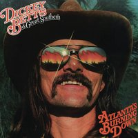 Atlanta's Burning Down — Dickey Betts, Dickey Betts & Great Southern, Great Southern