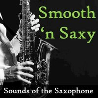 Smooth 'n' Saxy: Sounds of the Saxophone — сборник