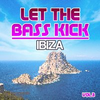 Let The Bass Kick In Ibiza, Vol. 3 — сборник