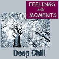 Feelings and Moments, Deep Chill — Tauls, Hackmann