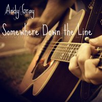 Somewhere Down the Line — Andy Gray