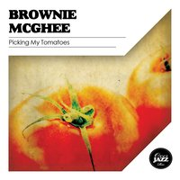 Picking My Tomatoes — Brownie McGhee