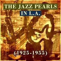 The Jazz Pearls in L.A. (1925-1955) — сборник